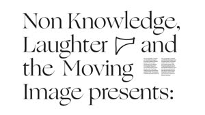 Vorschaubild - Non-knowledge, Laughter and The Moving Image präsentiert: Satch Hoyt