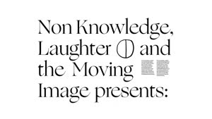 Thumbnail - Non-knowledge, Laughter and The Moving Image präsentiert: Marianna Simnett