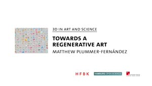 Thumbnail - 3D in Art and Science: Matthew Plummer-Fernández