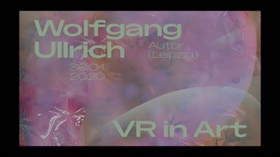 Thumbnail - VR in Art: Vortrag von Wolfgang Ullrich (30. Januar 2020)