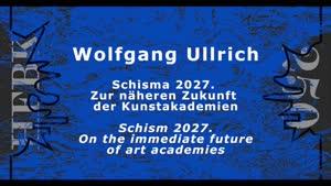 Thumbnail - Wolfgang Ullrich: Schisma 2027. Zur näheren Zukunft der Kunstakademien