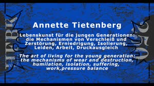 Thumbnail - Annette Tietenberg: Lebenskunst für die jungen Generationen: die Mechanismen von Verschleiß und Zerstörung, Erniedrigung, Isolierung, Leiden, Arbeit, Druckausgleich